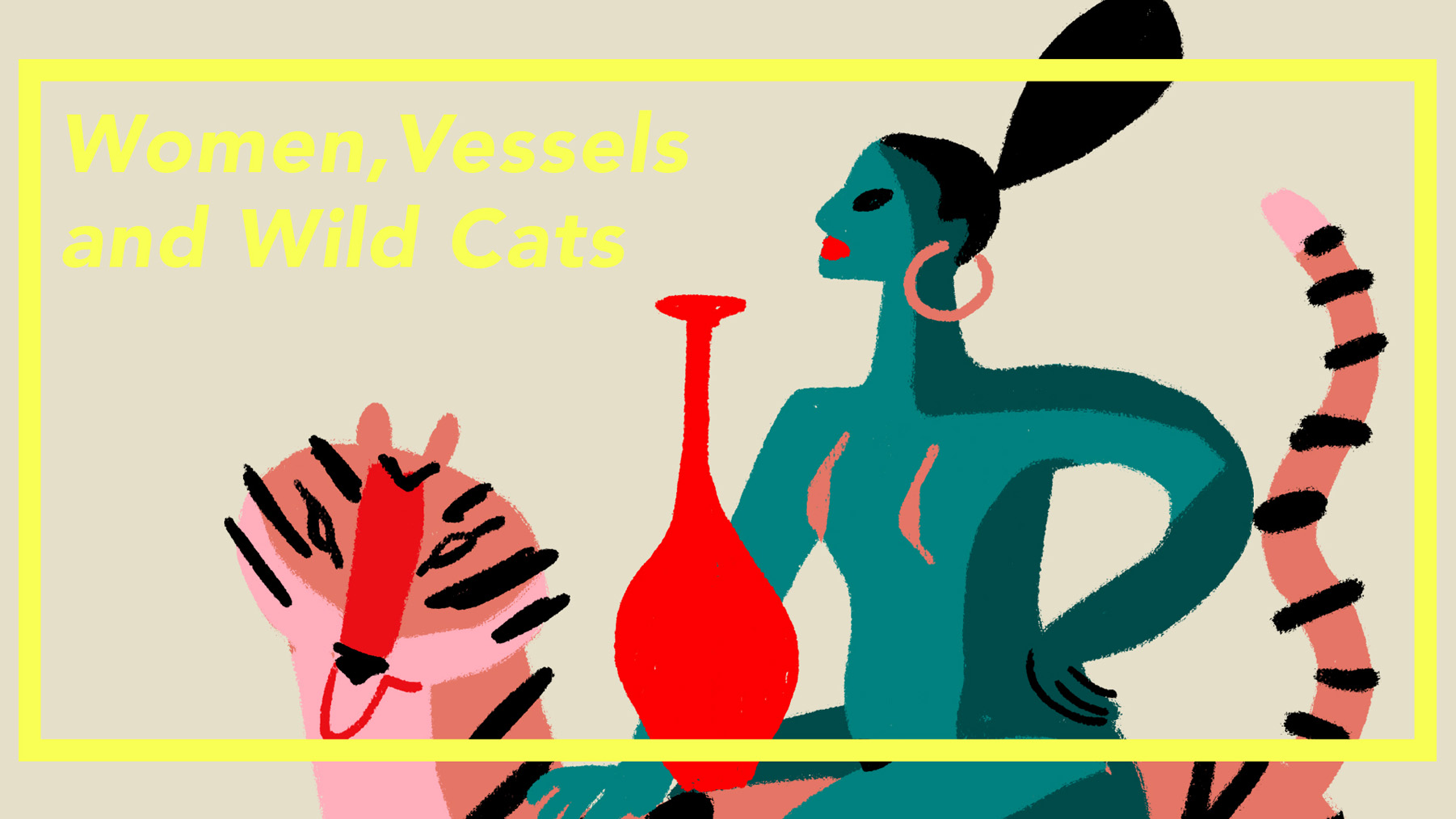 Women, Vessels and Wild Cats